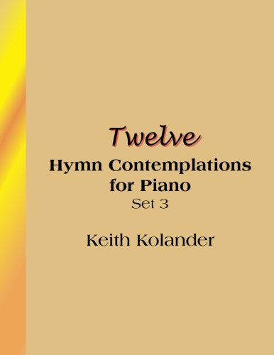 Read Online Twelve Hymn Contemplations for Piano - Set 3 ebook