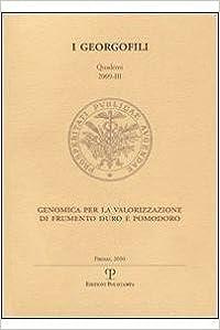 Genomica Per La Valorizzazione Di Frumento Duro E Pomodoro: Firenze, 12 Giugno 2009 (I Georgofili)