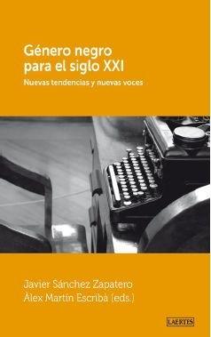 Descargar Libro Género Negro Para El S.xxi Javier Sánchez Zapatero