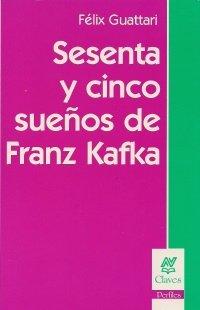 Sesenta y cinco sueños de Franz Kafka par Guattari