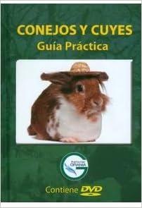 Conejos y cuyes. Guía práctica (Incluye DVD): Varios Autores ...
