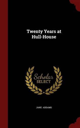 Twenty Years at Hull-House PDF