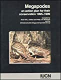 Megapodes : An Action Plan for Their Conservation 1995-1999, Rene W. R. J. Dekker, W. R. J. Dekker, Philip J. K. McGowan, Wpa, Birdlife, J. K. Philip, 2831702232