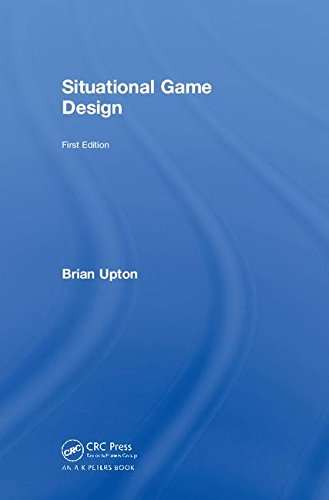 Situational Game Design by A K Peters/CRC Press