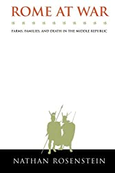 Rome at War: Farms, Families, and Death in the Middle Republic (Studies in the History of Greece and Rome)