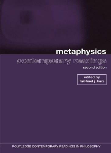 Metaphysics: Contemporary Readings: 2nd Edition (Routledge Contemporary Readings in Philosophy)