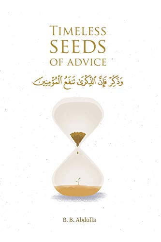 Timeless Seeds of Advice: The Sayings of Prophet Muhammad ﷺ , Ibn Taymiyyah, Ibn al-Qayyim, Ibn al-Jawzi and Other Prominent Scholars in Bringing Comfort and Hope to the Soul Paperback – September 13, 2019