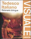 Dizionario visuale bilingue. Tedesco-italiano. Ediz. bilingue