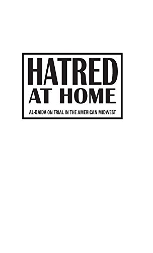 Hatred at Home: al-Qaida on Trial in the American Midwest
