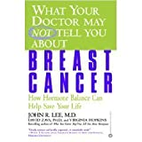 img - for What Your Doctor May Not Tell You About Breast Cancer [UNABRIDGED] book / textbook / text book