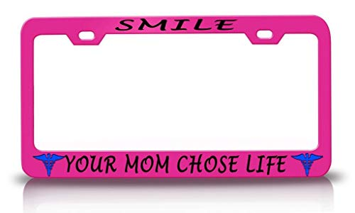 Smile Your Mom Chose Life with Paramedics Design Pink License Plate Frame, Aluminum Metal License Plate Holder with Screw Caps - 2 Holes Auto Car Plate Frame for US Vehicles