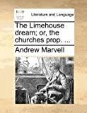 The Limehouse Dream; or, the Churches Prop, Andrew Marvell, 1171364830