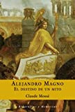 img - for Alejandro Magno: El Destino De Un Mito/Destiny and Myth (Espasa Forum) (Spanish Edition) book / textbook / text book