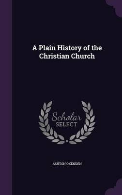 Read Online A Plain History of the Christian Church(Hardback) - 2016 Edition ebook