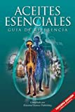 Aceites Esenciales Guia De Referencia, Essential Science Publishing Staff, 0943685451