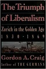 Book The Triumph of Liberalism: Zurich in the Golden Age, 1830-1869
