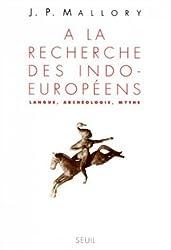Mallory j. p. - A la recherche des indo-européens langue archéologie mythe