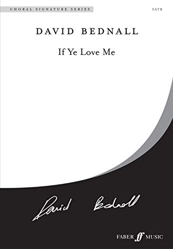 - If Ye Love Me: SATB, a cappella, Choral Octavo (Faber Edition: Choral Signature Series)