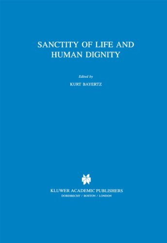 Download Sanctity of Life and Human Dignity (Philosophy and Medicine) Pdf