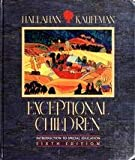 Exceptional Children : Introduction to Special Education, Hallahan, Daniel P. and Kauffman, James M., 0205149170
