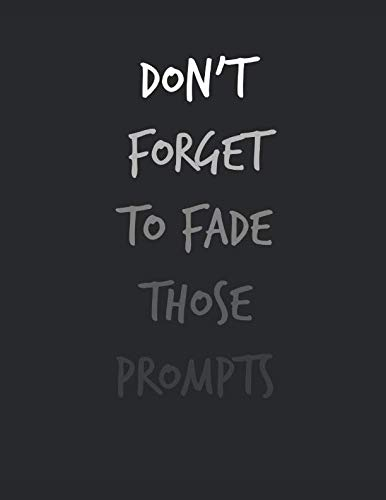 Don't Forget To Fade Those Prompts: 8.5