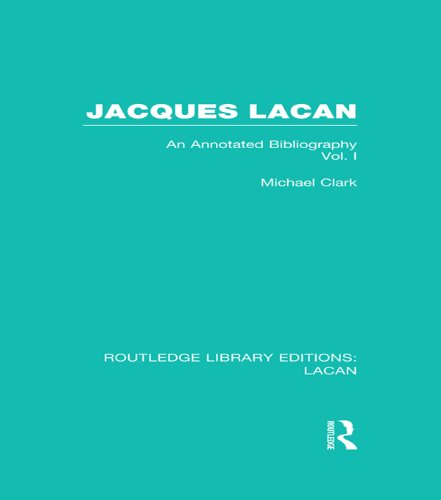 Download Jacques Lacan (Volume I) (RLE: Lacan): An Annotated Bibliography (Routledge Library Editions: Lacan) Pdf