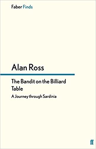 Book The Bandit on the Billiard Table: A Journey through Sardinia by Alan Ross (2013-10-09)