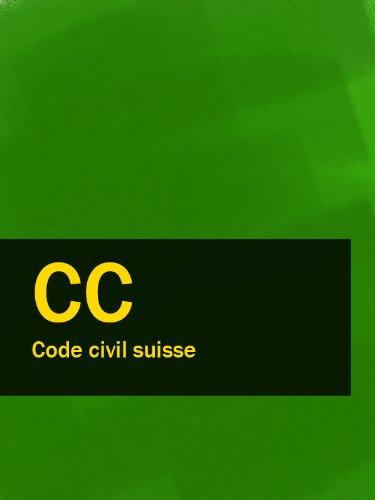 Code civil suisse - CC (Suisse) (French Edition)