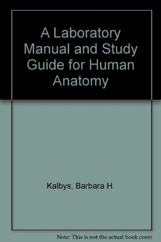 A Laboratory Manual and Study Guide for Human Anatomy