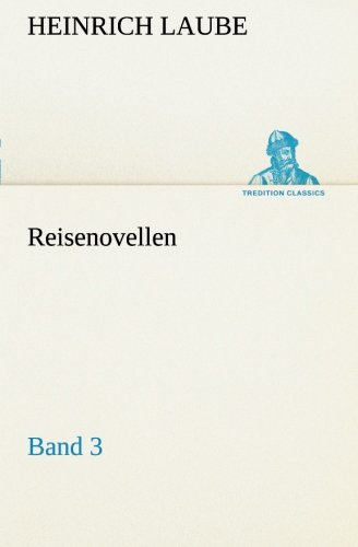 Reisenovellen: Band 3 (TREDITION CLASSICS) (German Edition) ebook