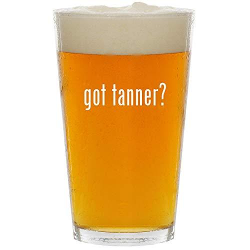 got tanner? - Glass 16oz Beer Pint