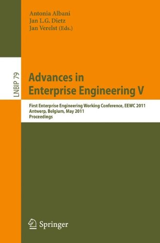 Advances in Enterprise Engineering V: First Enterprise Engineering Working Conference, EEWC 2011, Antwerp, Belgium, May 16-17, 2011, Proceedings (Lecture Notes in Business Information Processing)