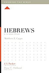 Hebrews: A 12-Week Study (Knowing the Bible)