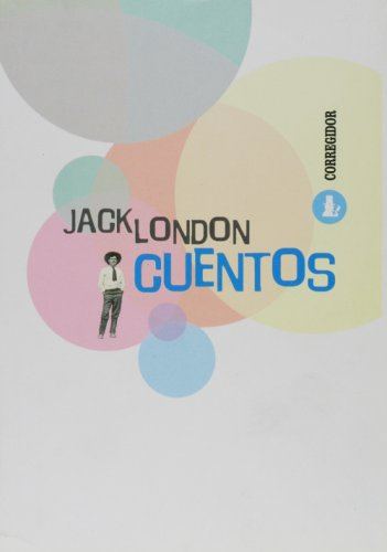 Cuentos de Jack London (Spanish Edition)