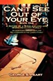 Can't See Out of Your Eye, George S. Peart, 1425755763