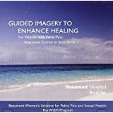 Guided Imagery to Enchance Healing for Women with Pelvic Pain, Interstitial Cystitis or Vulodynia