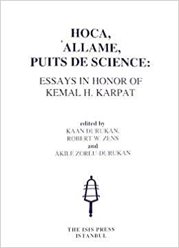 hoca allame puits de science essays in honor of kemal h karpat  hoca allame puits de science essays in honor of kemal h karpat  paperback