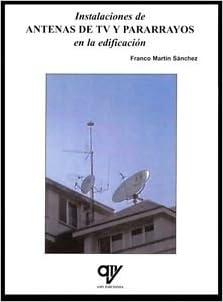 INSTALACIONES DE ANTENAS DE TV Y PARARRAYOS EN LA EDIFICACION ...