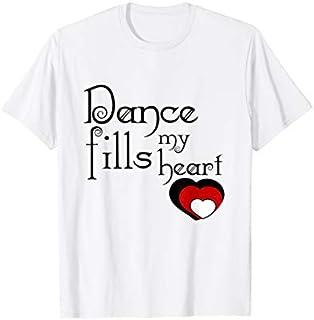 Cute Dance Recital Gift For Girls - Dance Fills My Heart T-shirt   Size S - 5XL
