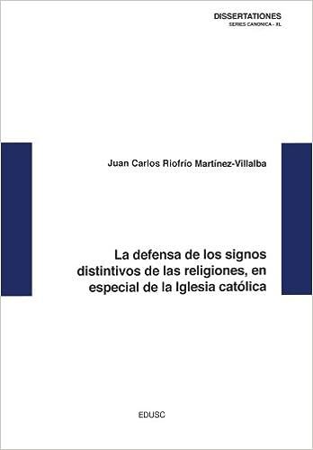 La defensa de los signos distintivos de las religiones, en especial de la Iglesia católica: Amazon.es: Dr. Juan Carlos Riofrío: Libros