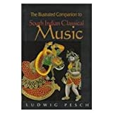 The Illustrated Companion to South Indian Classical Music, Pesch, Ludwig, 0195643828