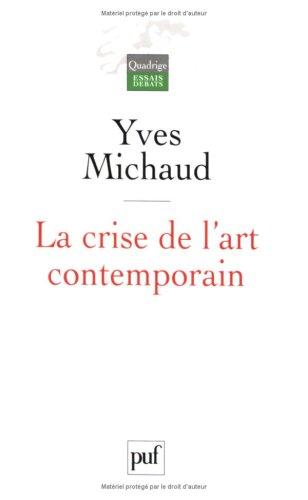 Read Online La crise de l'art contemporain (French Edition) PDF