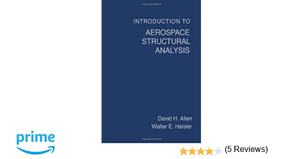 Introduction to aerospace structural analysis david h allen introduction to aerospace structural analysis david h allen walter haisler 9780471888390 amazon books fandeluxe Choice Image