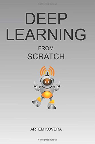 Deep Learning from Scratch: From Basics to Building Real Neural Networks with Keras. Illustrated Introduction for Beginners.