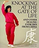 Knocking at the Gate of Life and Other Healing Exercises from China (English and Chinese Edition)