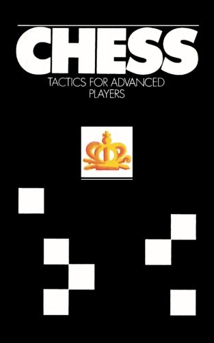 (Chess Tactics for Advanced Players)