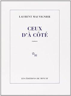 Ceux d'à côté : [roman], Mauvignier, Laurent