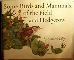 Some Birds and Mammals of the Field and Hedgerow by Kenneth Lilly (1980-07-03)