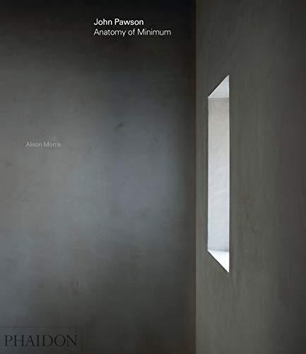 John Pawson: anatomy of minimum (Architecture in Detail) por Alison Morris