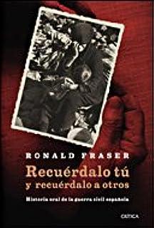 Recuérdalo tú y recuérdalo a otros: Historia oral de la guerra ...